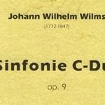 Johann Wilhelm Wilms >Sinfonie C-Dur op. 9 für Orchester<
