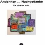 David Robert Coleman > Andenken &#8230; Nachgedanke < Prelude für Violine solo