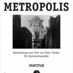 Huppertz/Treiber >Metropolis< (Fassung für Kammerensemble)