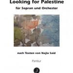 David Robert Coleman >Looking for Palestine für Sopran und Orchester< UA