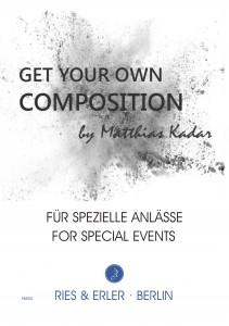 Get Your Own Composition - für spezielle Anlässe