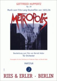 METROPOLIS von Gottfried Huppertz in Berlin