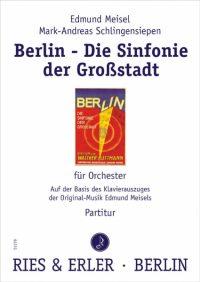 BERLIN – DIE SINFONIE DER GROßSTADT von Edmund Meisel / Mark-Andreas Schlingensiepen in Berlin